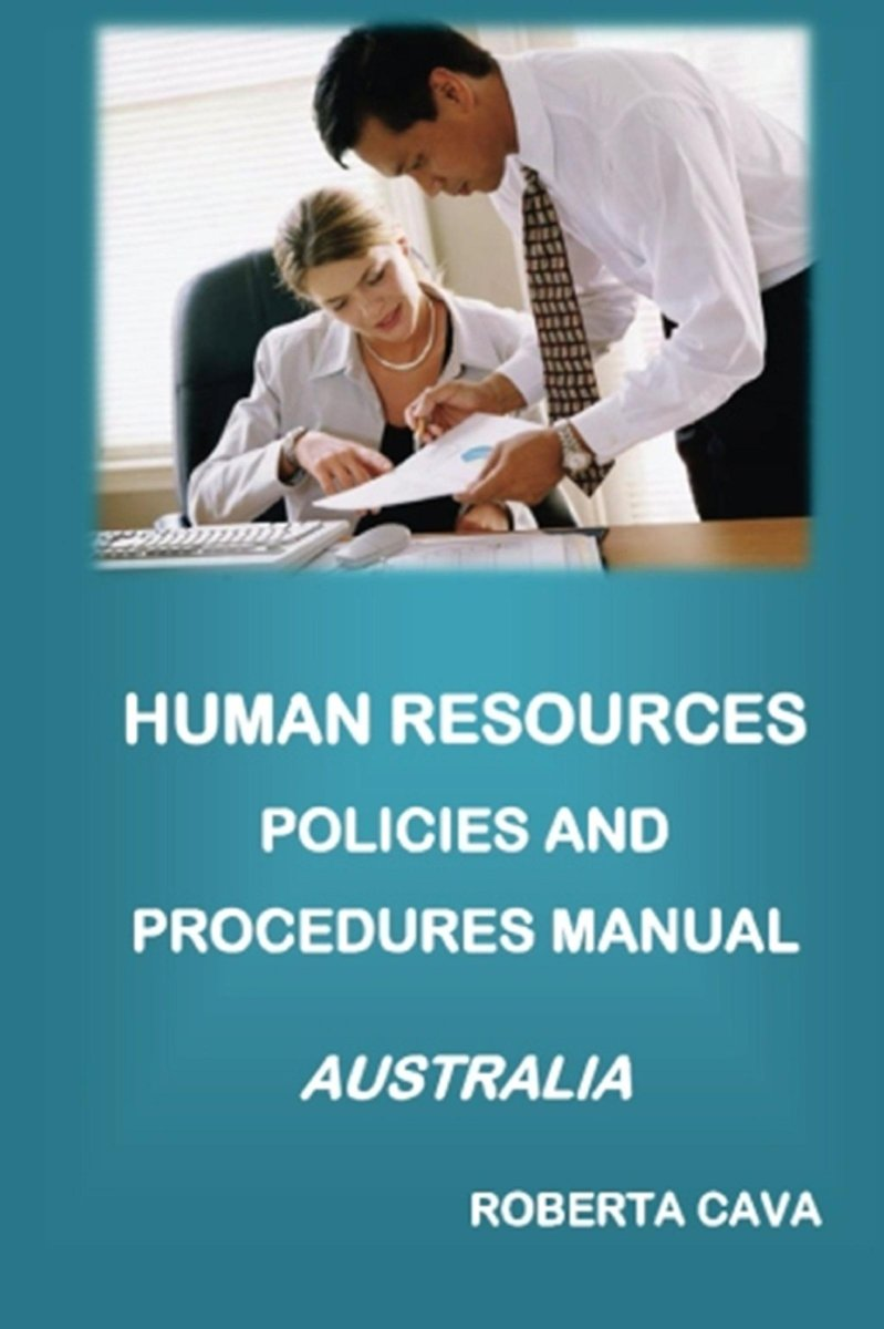 Human Resources Policies and Procedures Manual: Australia