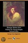 Strange Stories from History for Young People (Illustrated Edition) (Dodo Press)