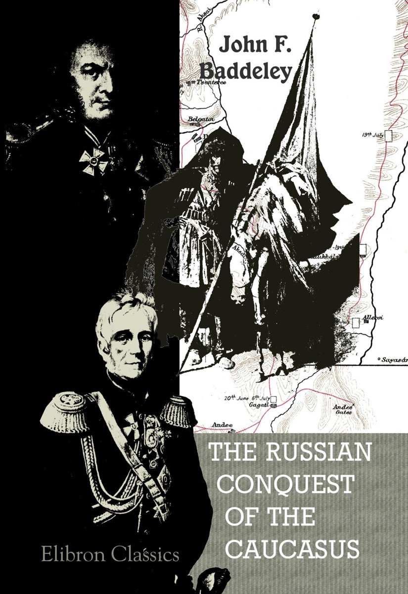 The Russian Conquest of the Caucasus.