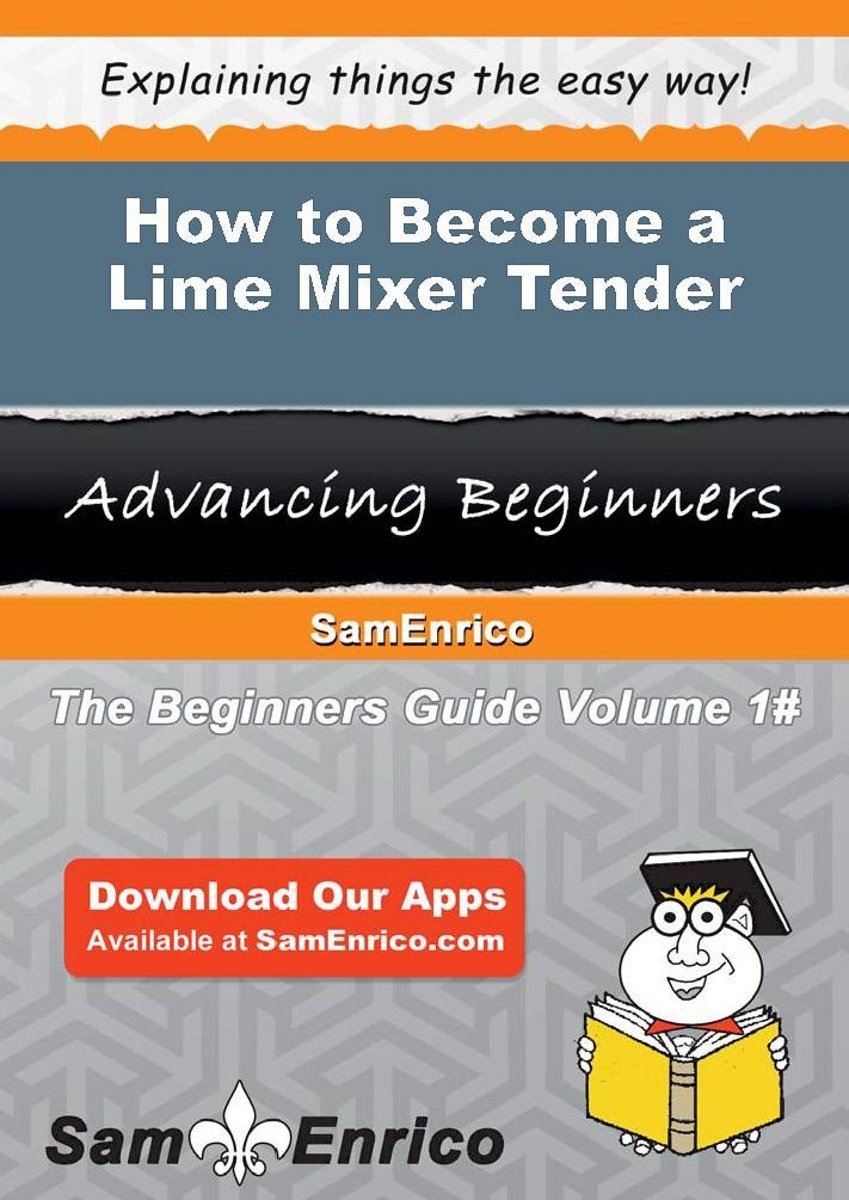 How to Become a Lime Mixer Tender