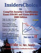 Insiderschoice to Comptia� Security+ Certification Exam Sy0-201 and Exam Br0-001 - 2009 Edition