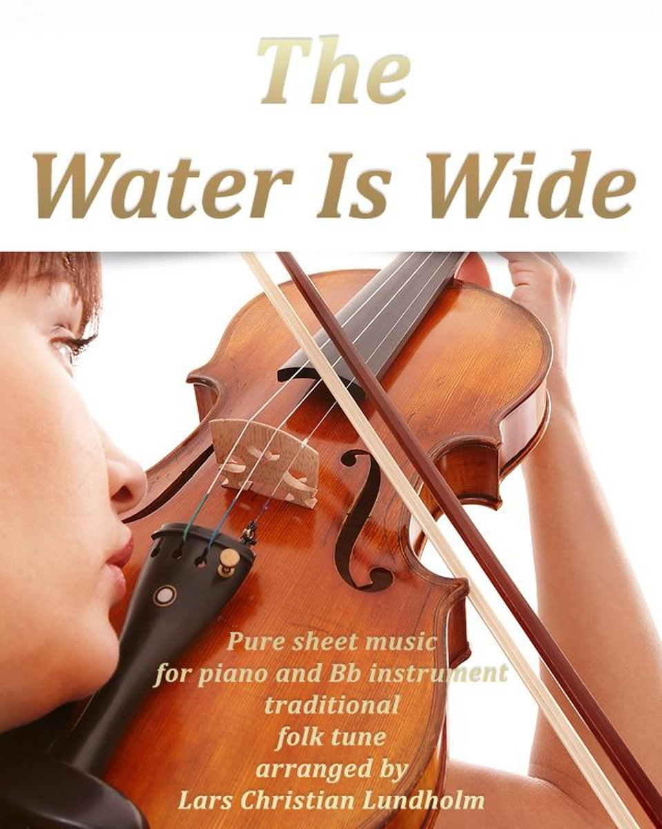 The Water Is Wide Pure sheet music for piano and Bb instrument traditional folk tune arranged by Lars Christian Lundholm