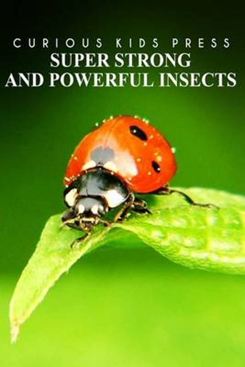 Super Strong and Powerful Insects - Curious Kids Press