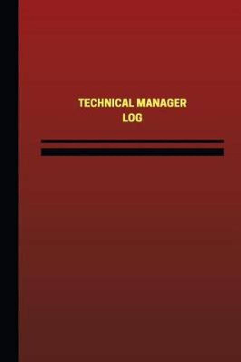 Technical Manager Log (Logbook, Journal - 124 Pages, 6 X 9 Inches)