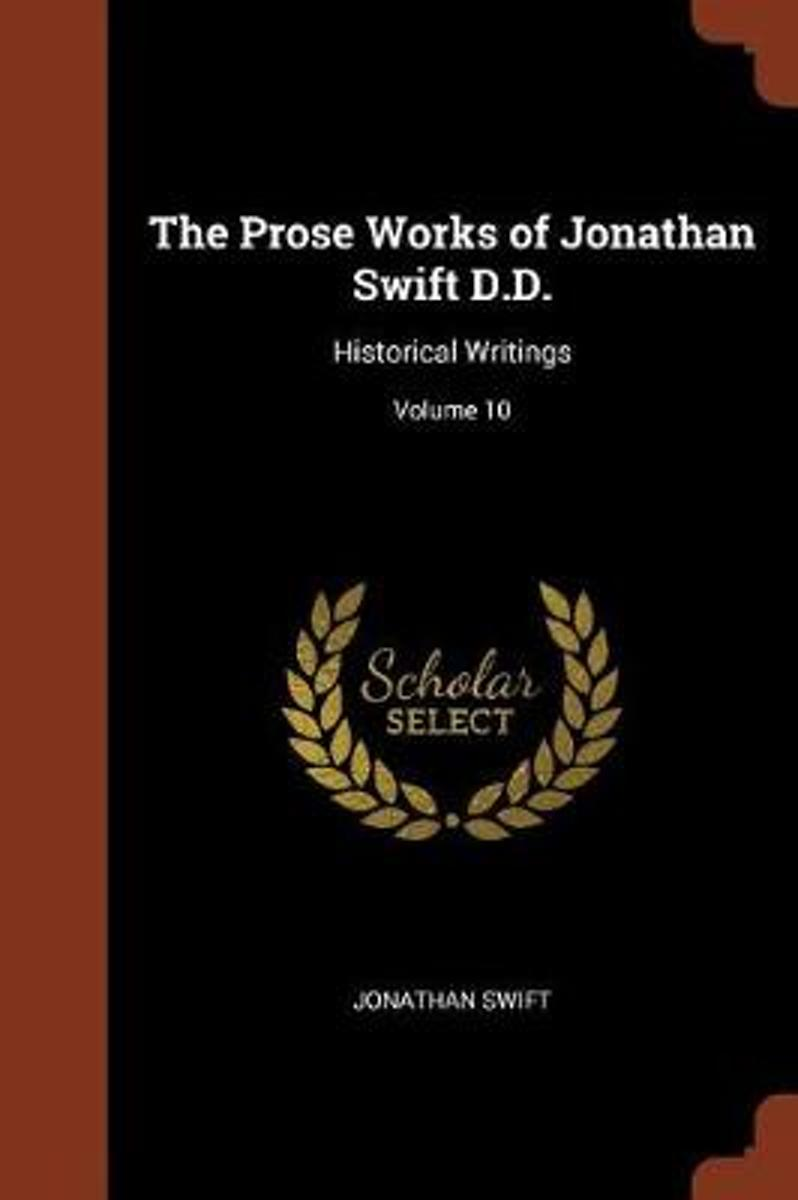 The Prose Works of Jonathan Swift D.D.