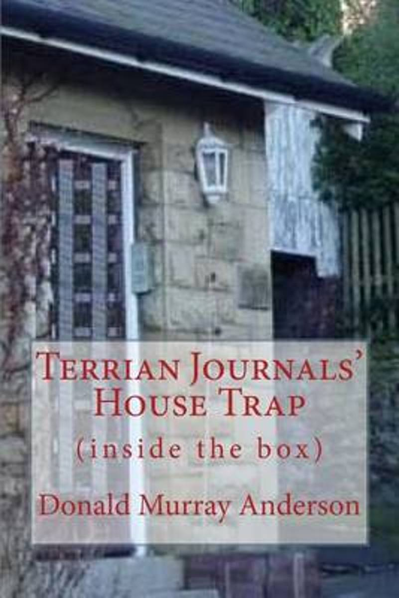 Terrian Journals' House Trap