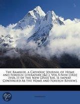 the Rambler, a Catholic Journal of Home and Foreign Literature [&C.]. Vol.5-New [3Rd] [Vol.11 of the New [2Nd] Ser. Is Imperf. Continued As the Home A