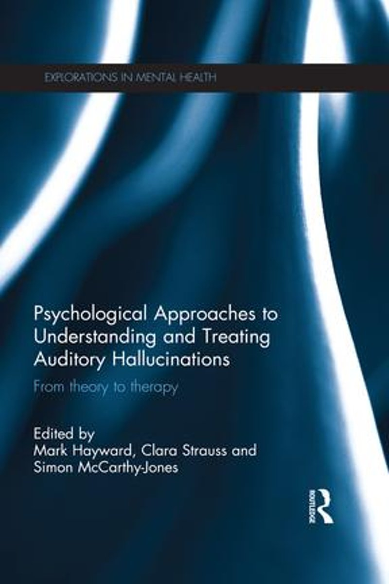 Psychological Approaches to Understanding and Treating Auditory Hallucinations