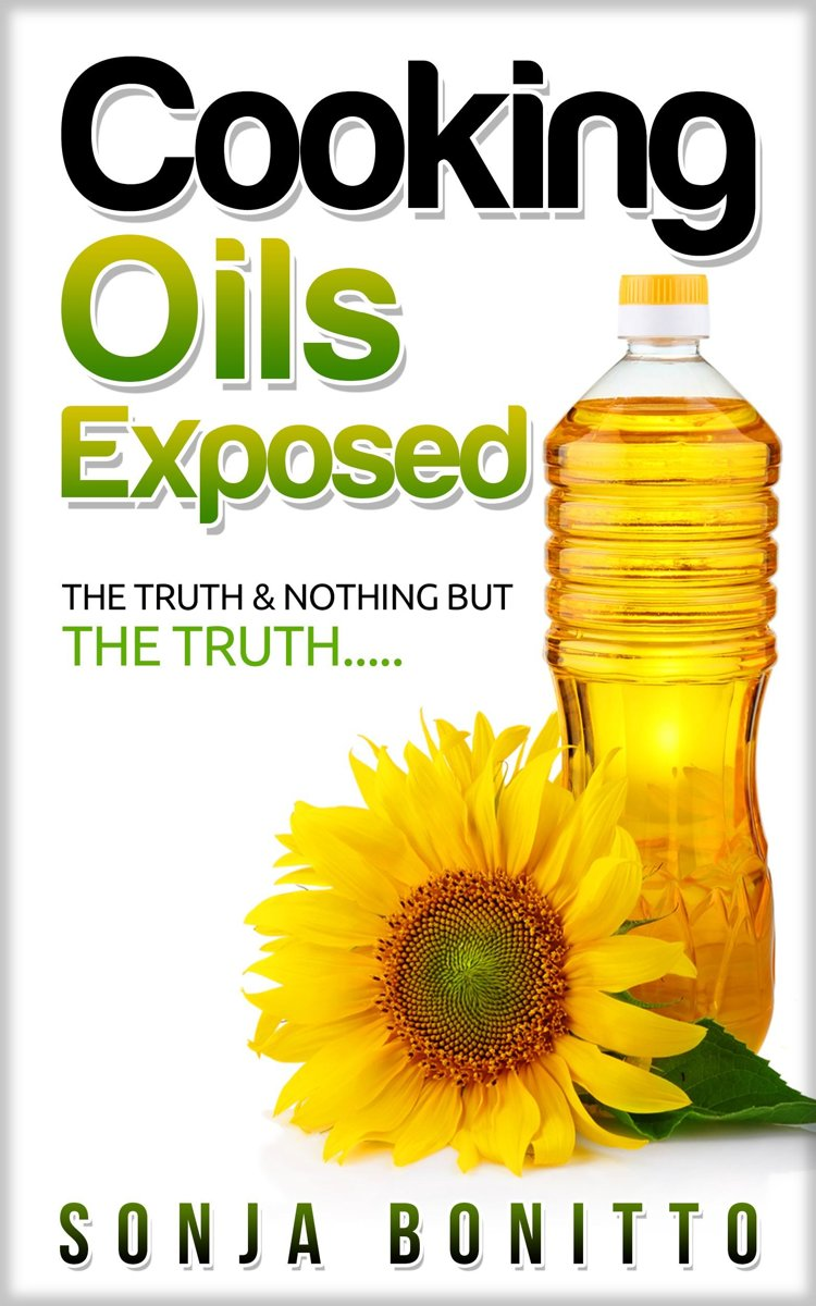 Cooking Oils Exposed: The Truth & Nothing But The Truth....