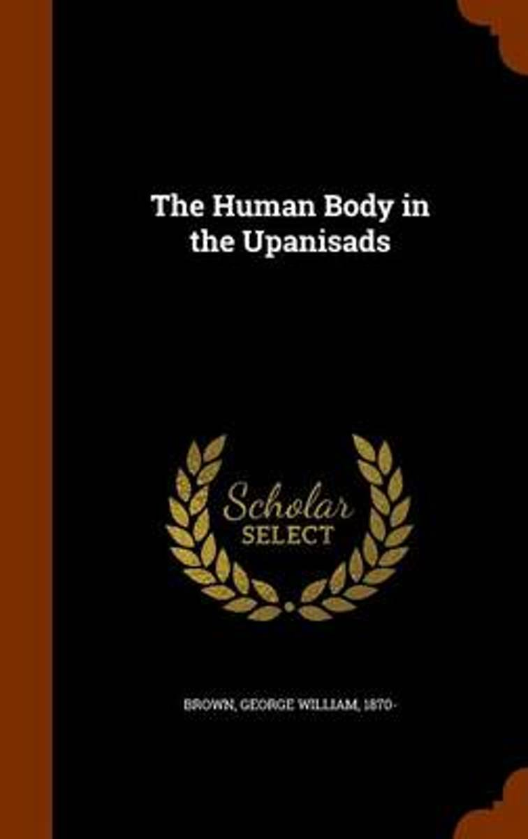 The Human Body in the Upanisads