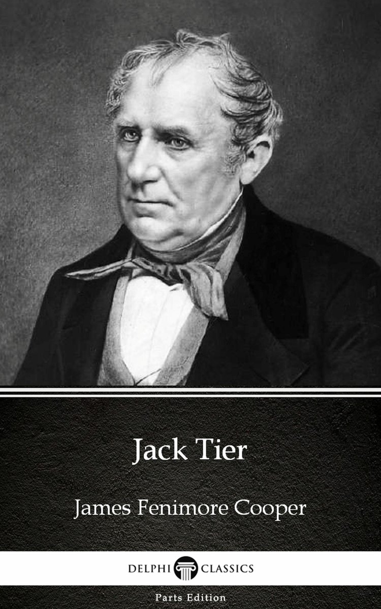 Jack Tier by James Fenimore Cooper - Delphi Classics (Illustrated)