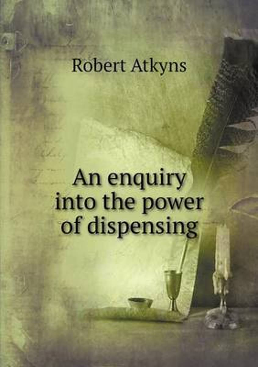 An Enquiry Into the Power of Dispensing