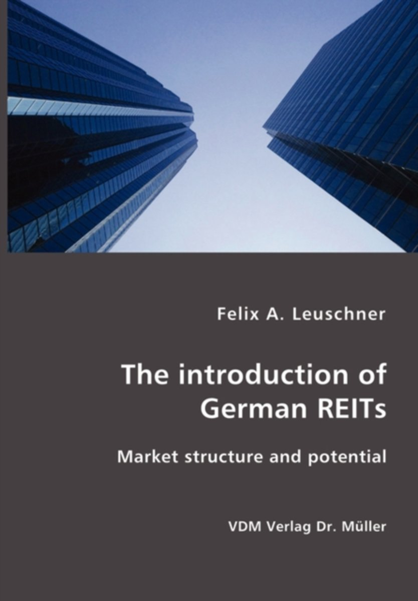 The Introduction of German Reits- Market Structure and Potential