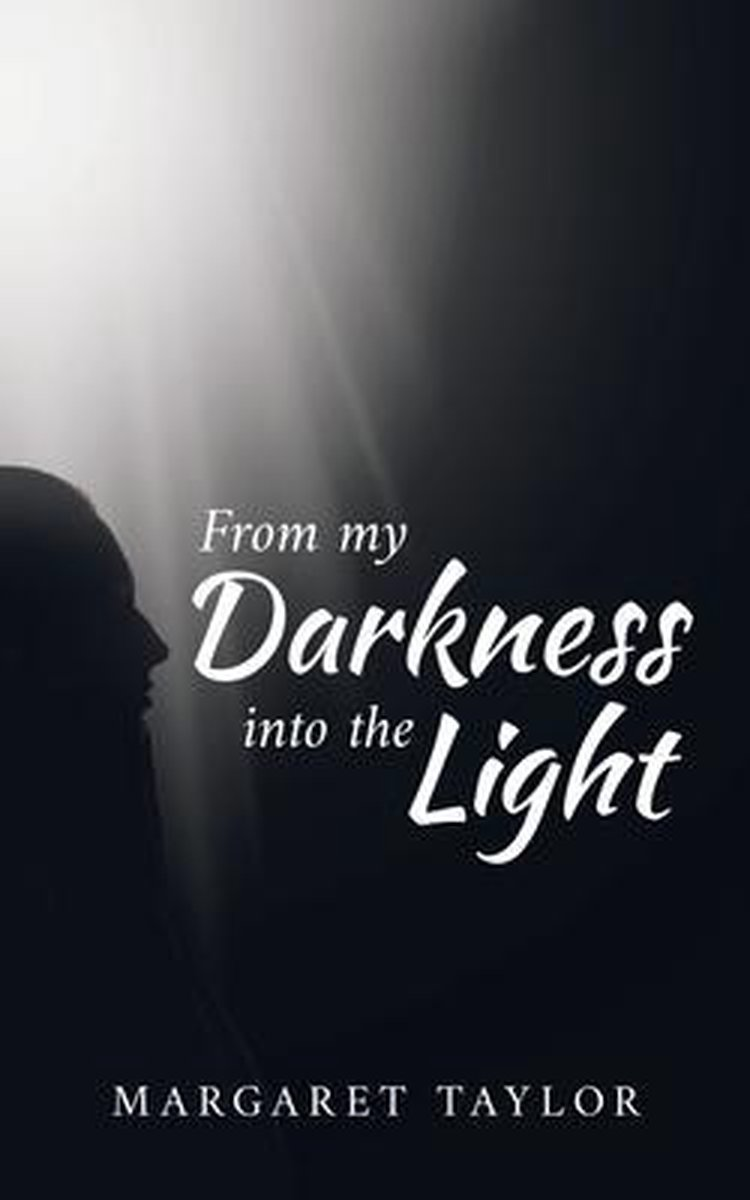 From my Darkness into the Light