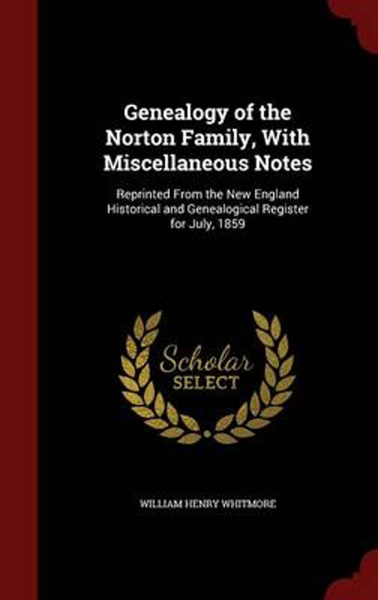 Genealogy of the Norton Family, with Miscellaneous Notes