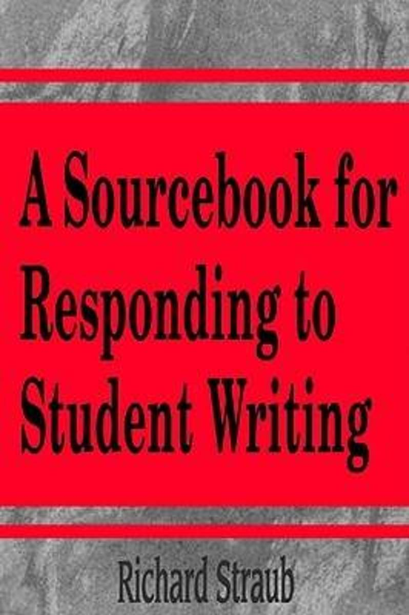 A Sourcebook for Responding to Student Writing