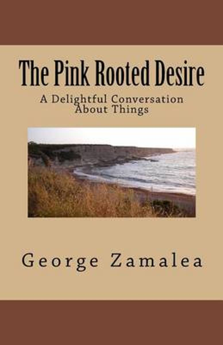 The Pink Rooted Desire