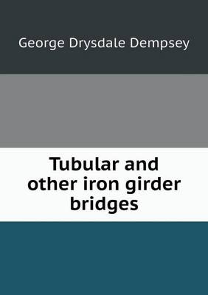 Tubular and Other Iron Girder Bridges