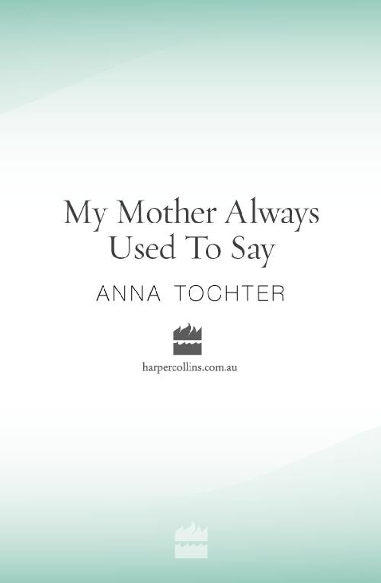 My Mother Always Used To Say