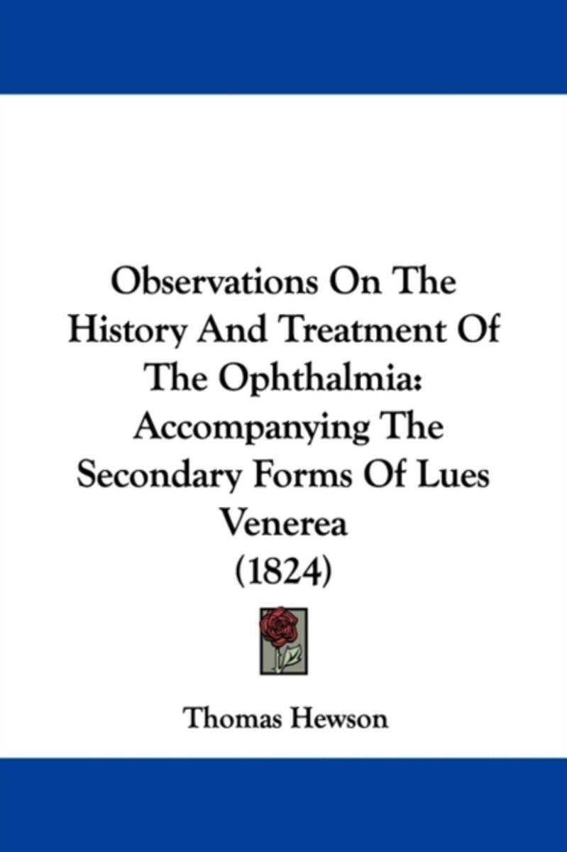 Observations On The History And Treatment Of The Ophthalmia