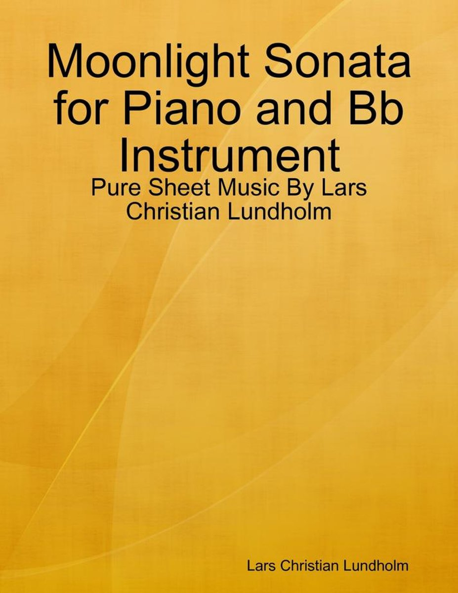 Moonlight Sonata for Piano and Bb Instrument - Pure Sheet Music By Lars Christian Lundholm