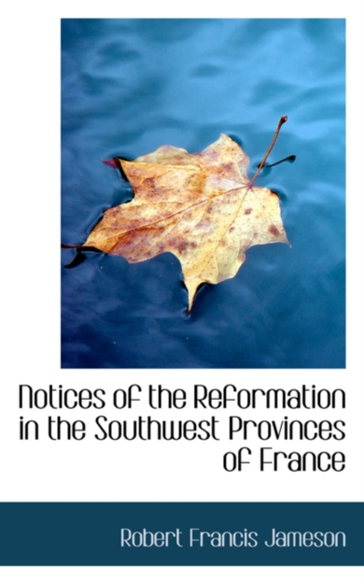 Notices of the Reformation in the Southwest Provinces of France