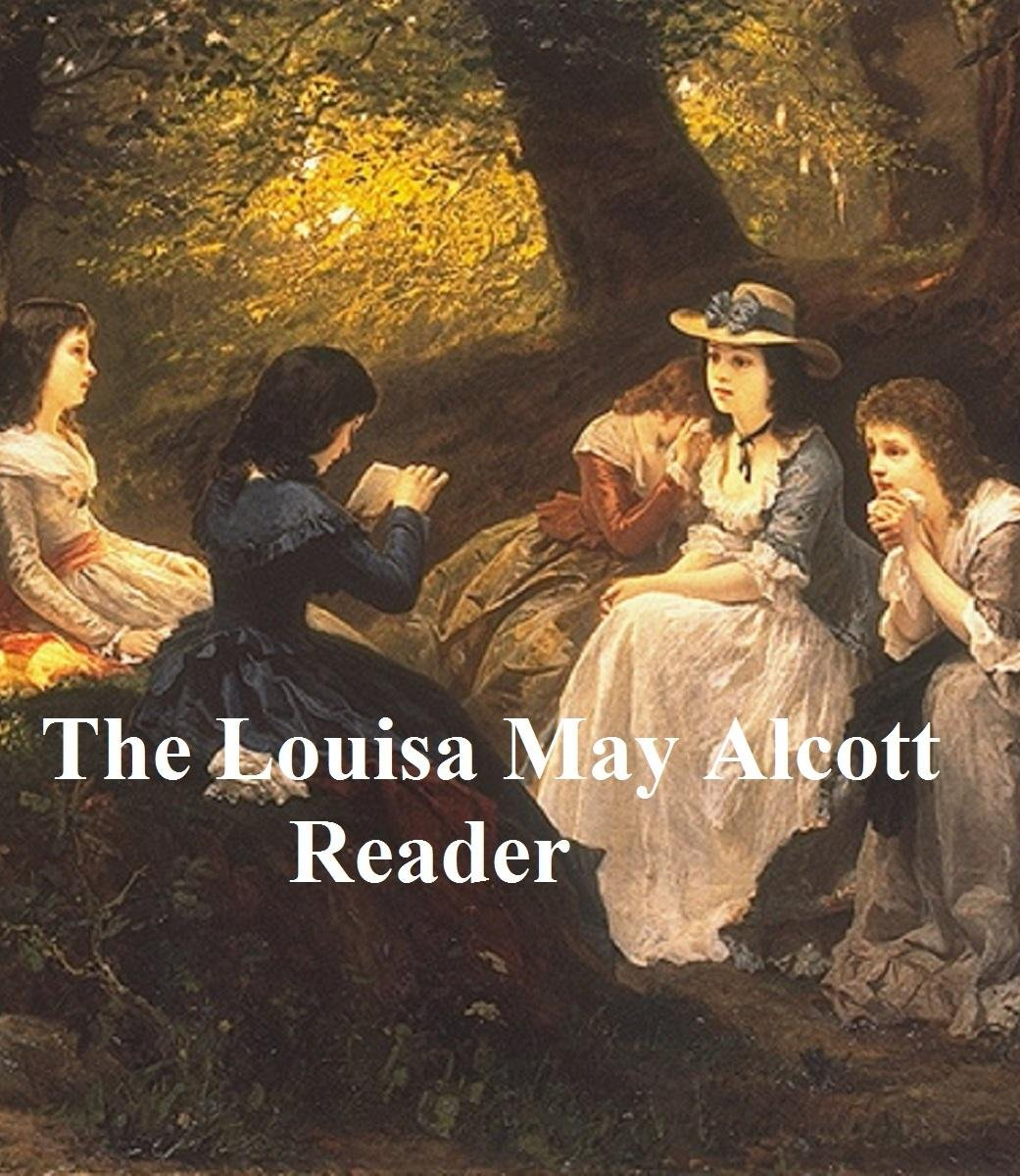 The Louisa May Alcott Reader, A Supplementary Reader for the Fourth Year of School