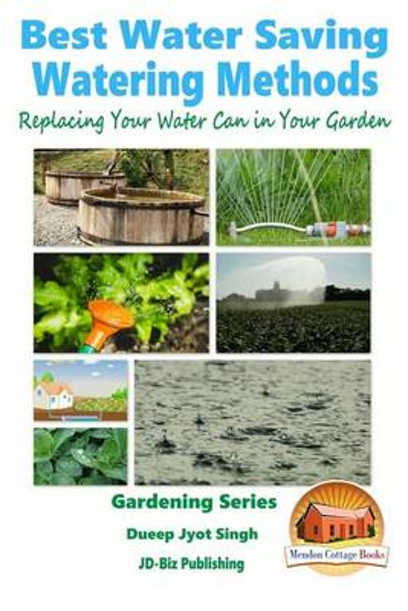 Best Water Saving - Watering Methods - Replacing Your Water Can in Your Garden
