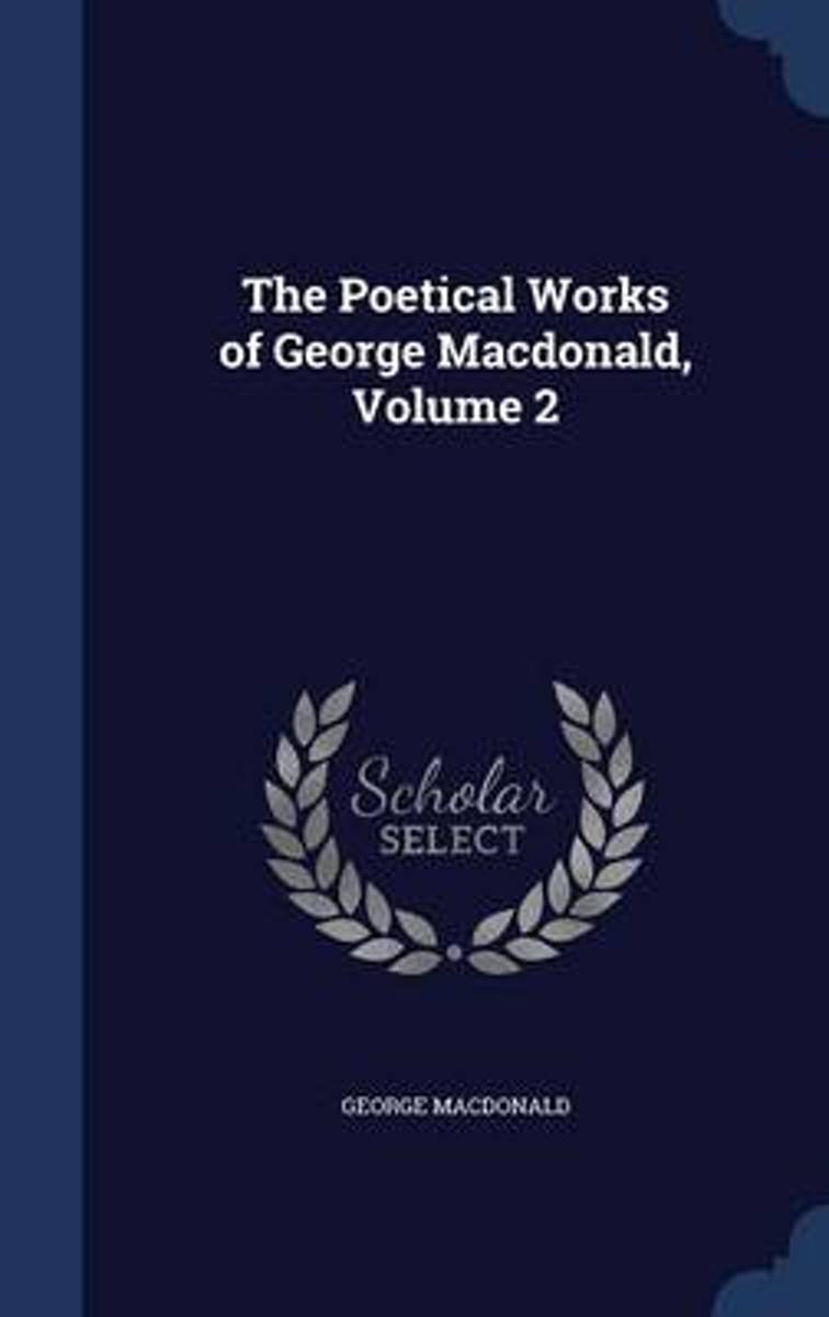 The Poetical Works of George MacDonald, Volume 2