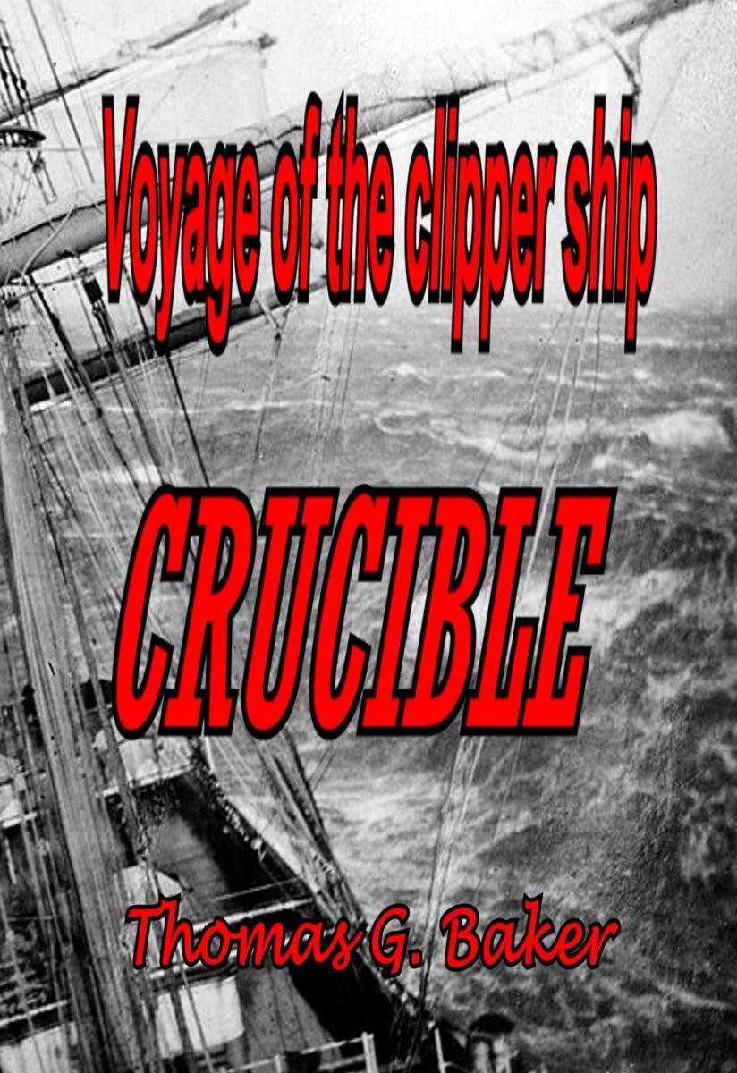 Voyage of the Clipper Ship Crucible