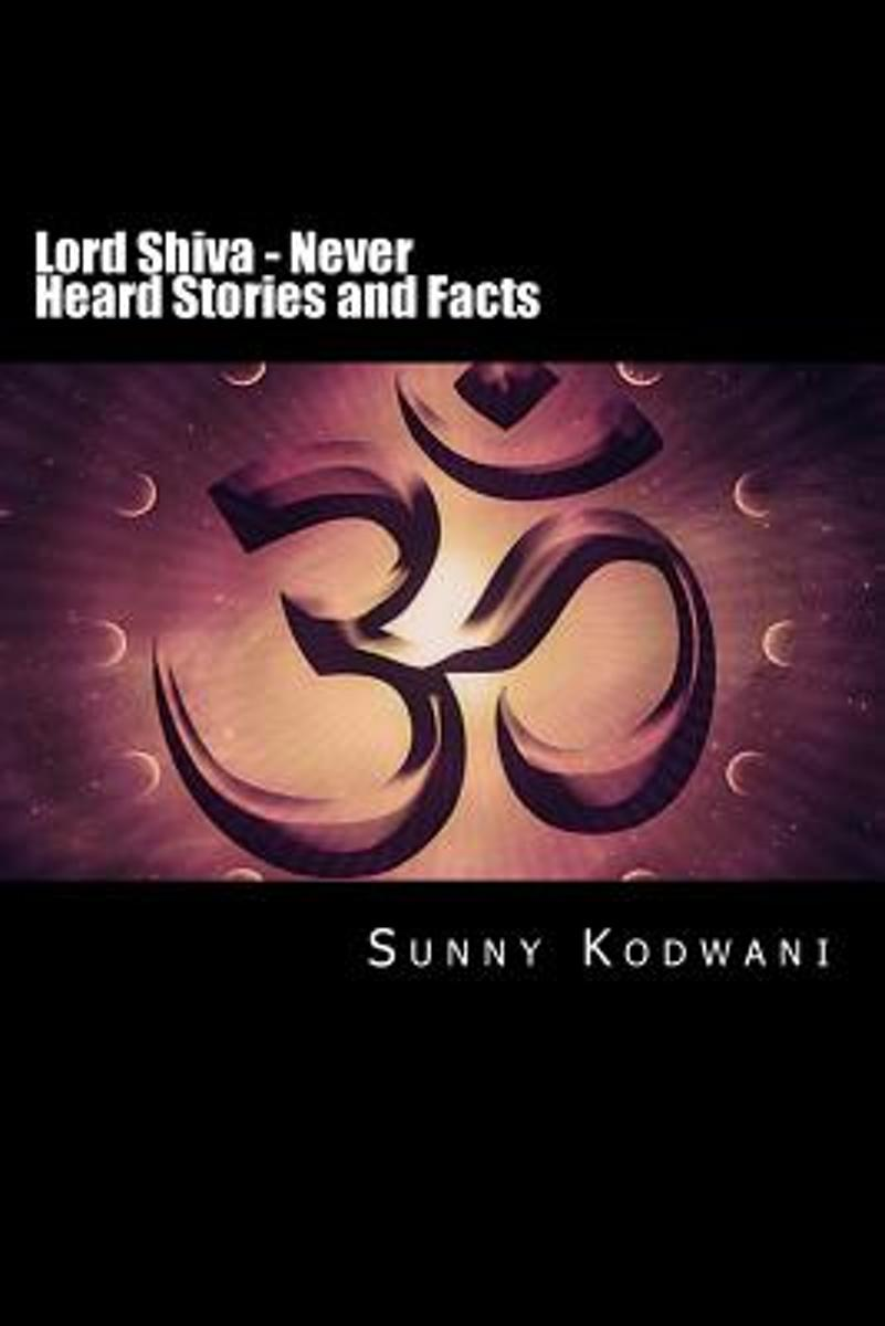 Lord Shiva - Never Heard Stories and Facts