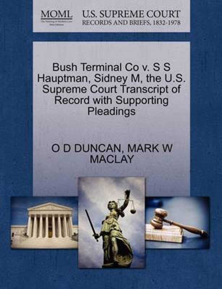 Bush Terminal Co V. S S Hauptman, Sidney M, the U.S. Supreme Court Transcript of Record with Supporting Pleadings