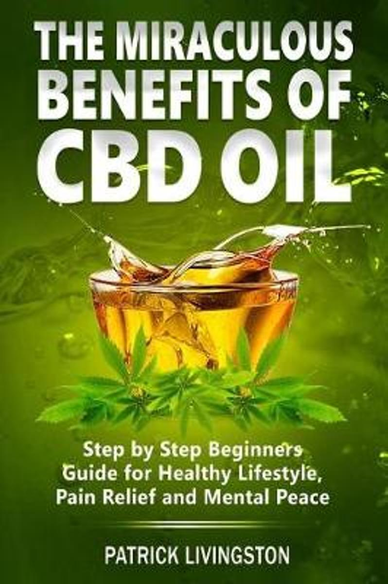 The Miraculous Benefits of CBD Oil