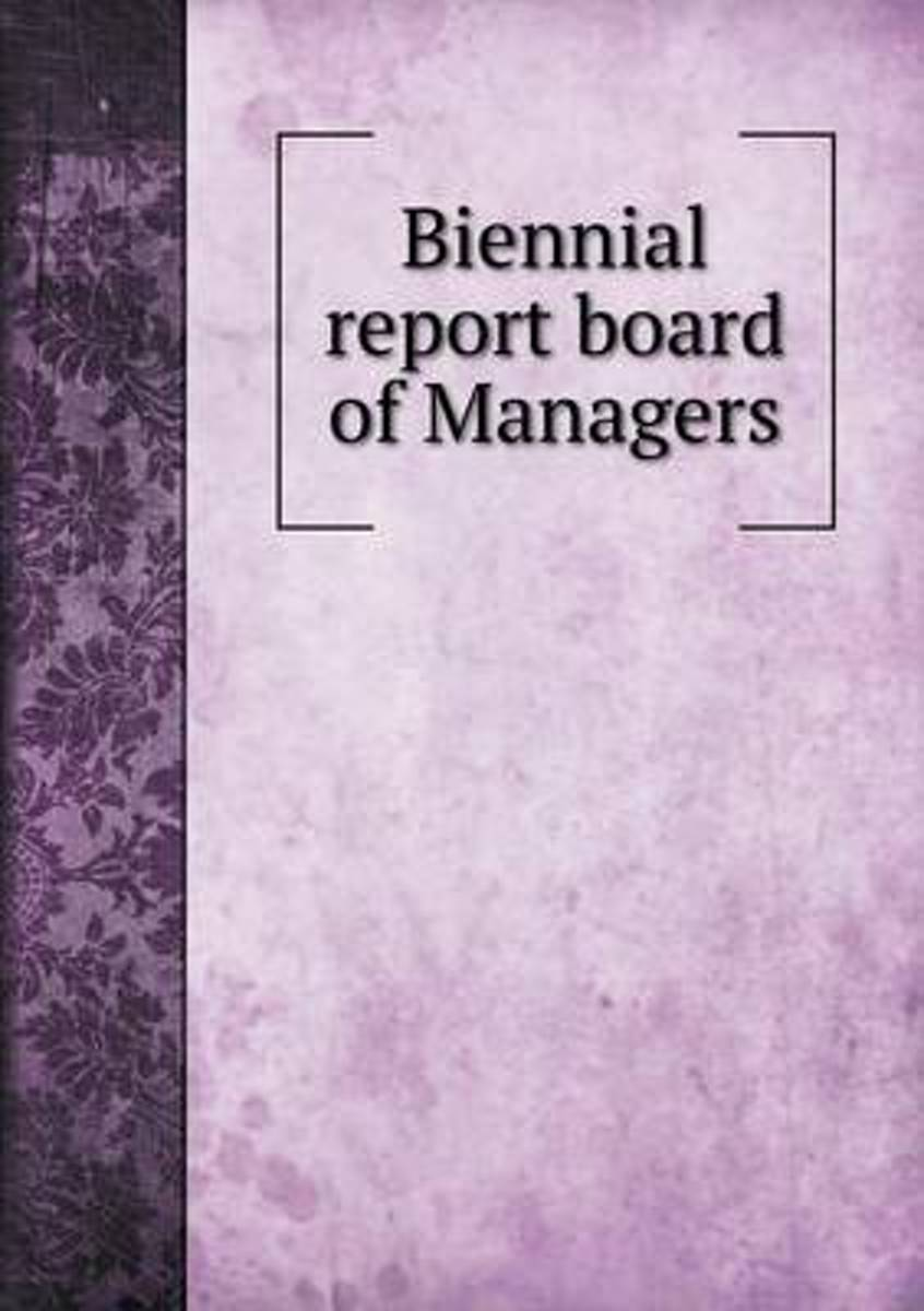 Biennial Report Board of Managers