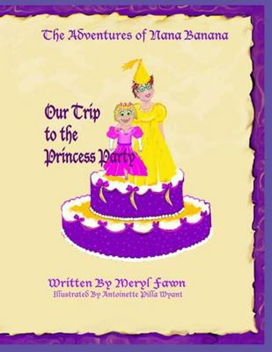 The Adventures of Nana Banana- Our Trip to the Princess Party