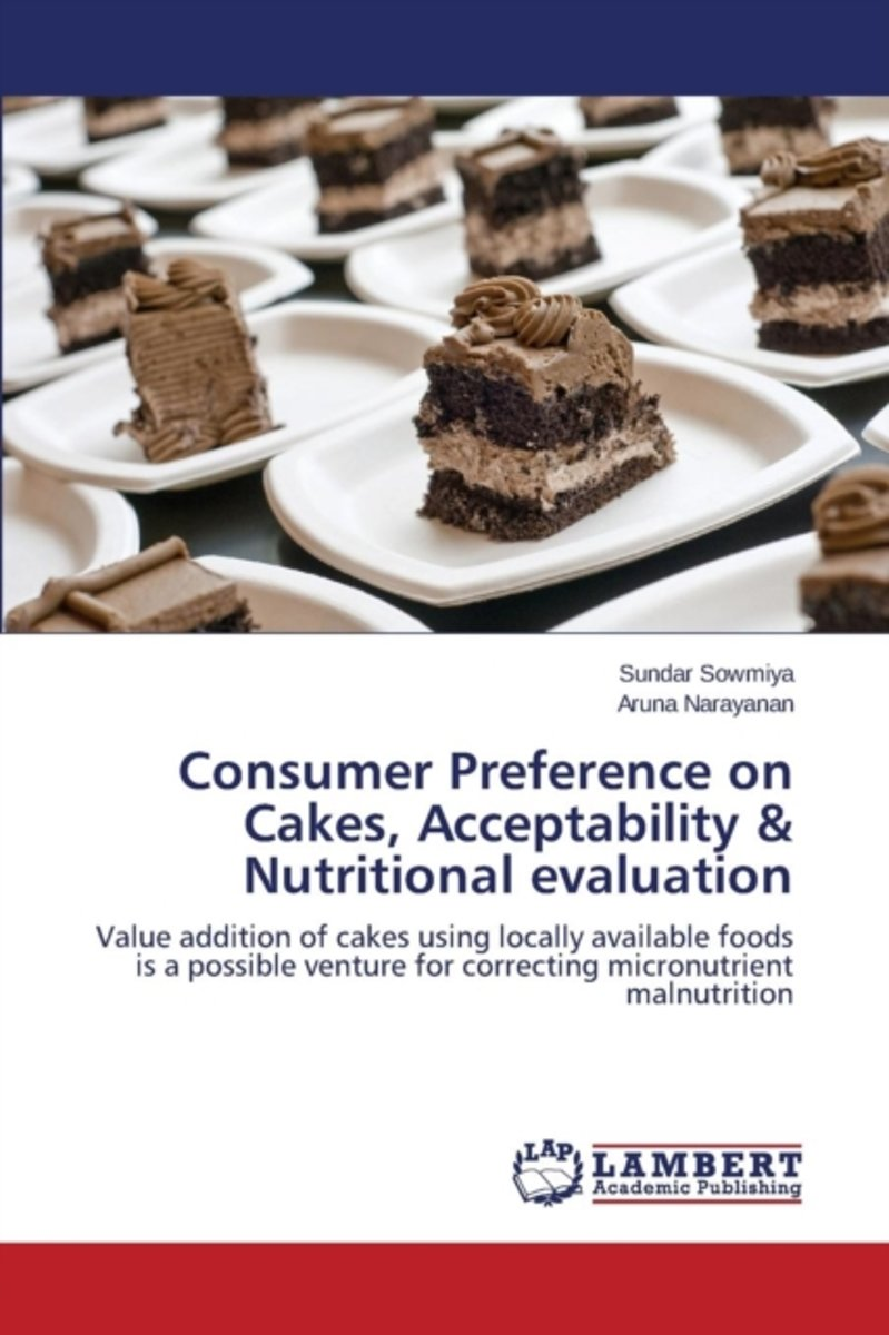Consumer Preference on Cakes, Acceptability & Nutritional Evaluation