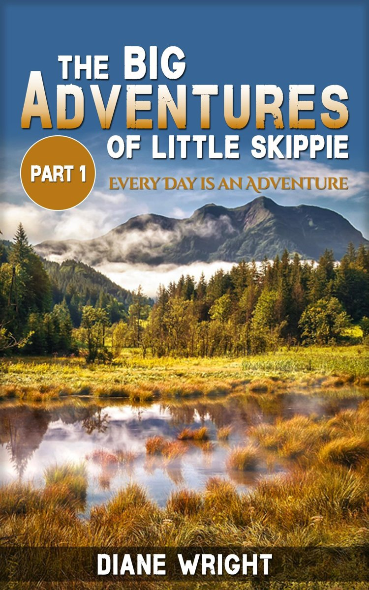 The Big Adventures of Little Skippie Part 1- Every Day is an Adventure