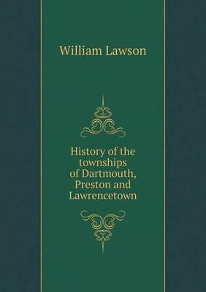 History of the Townships of Dartmouth, Preston and Lawrencetown