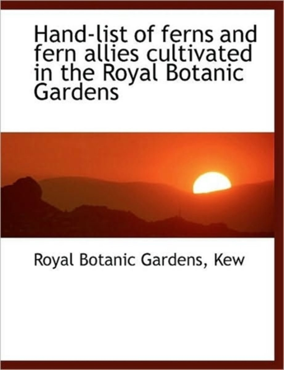 Hand-List of Ferns and Fern Allies Cultivated in the Royal Botanic Gardens