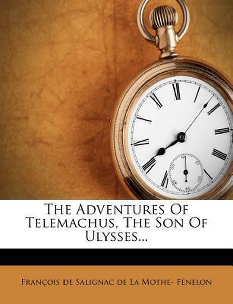 The Adventures of Telemachus, the Son of Ulysses...