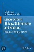 CANCER SYSTEMS BIOLOGY, BIOINFORMATICS AND MEDICINE: RESEARCH AND CLINICAL APPLI