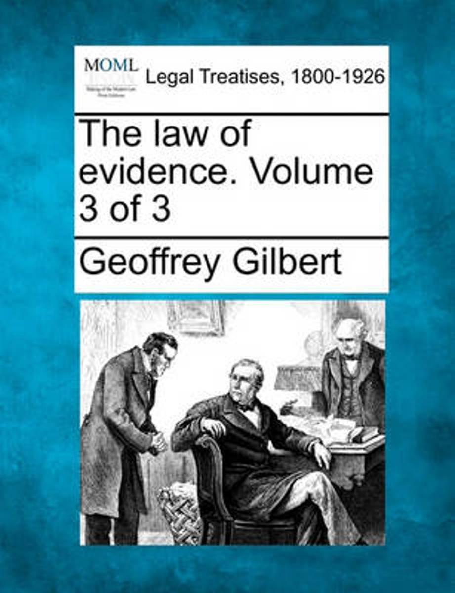 The Law of Evidence. Volume 3 of 3