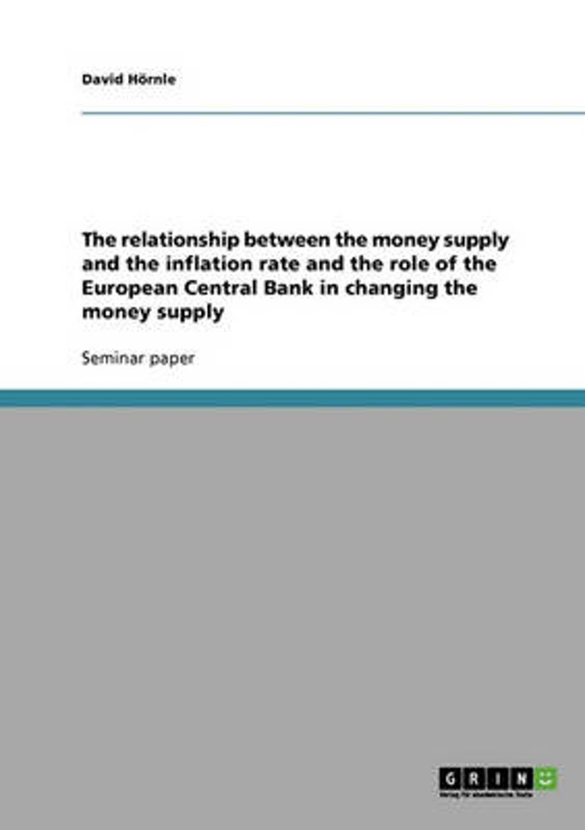 The Relationship Between the Money Supply and the Inflation Rate and the Role of the European Central Bank in Changing the Money Supply