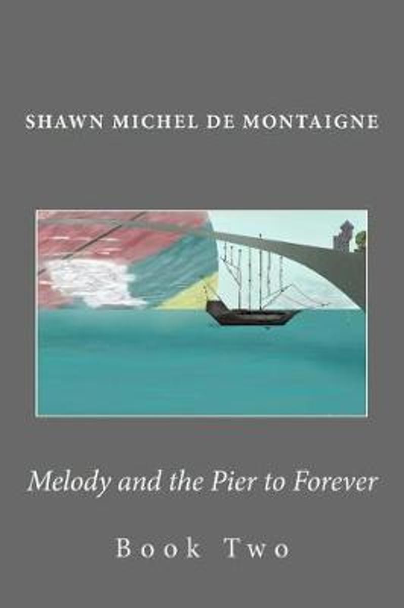 Melody and the Pier to Forever