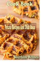 Potato Recipes And Dish Ideas Over 500 Recipes