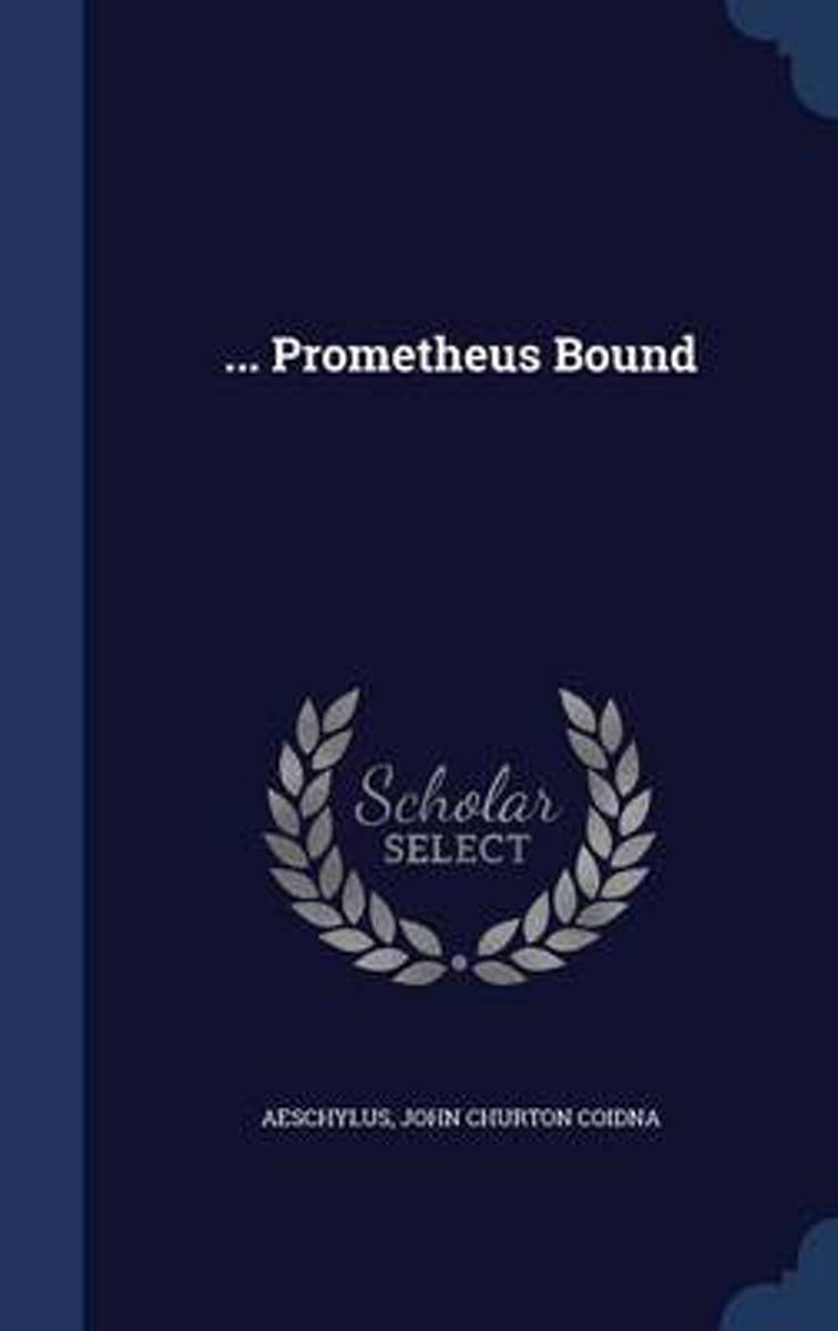 ... Prometheus Bound