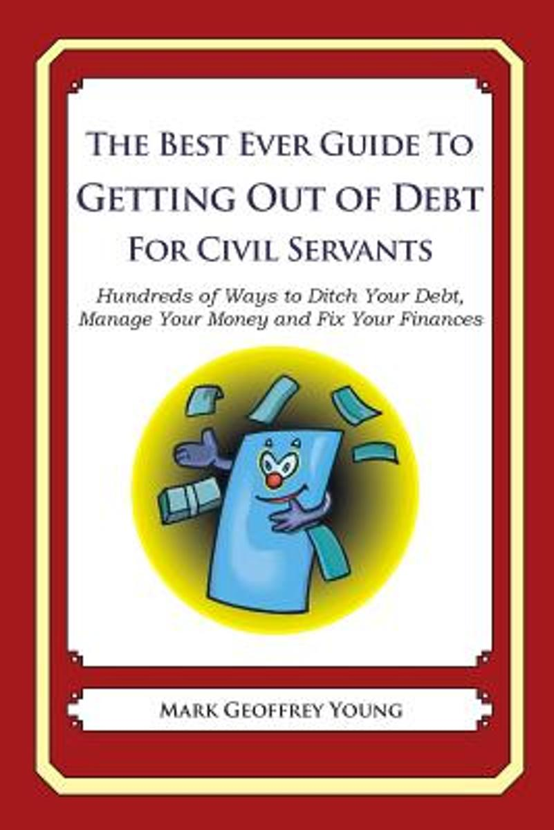 The Best Ever Guide to Getting Out of Debt for Civil Servants