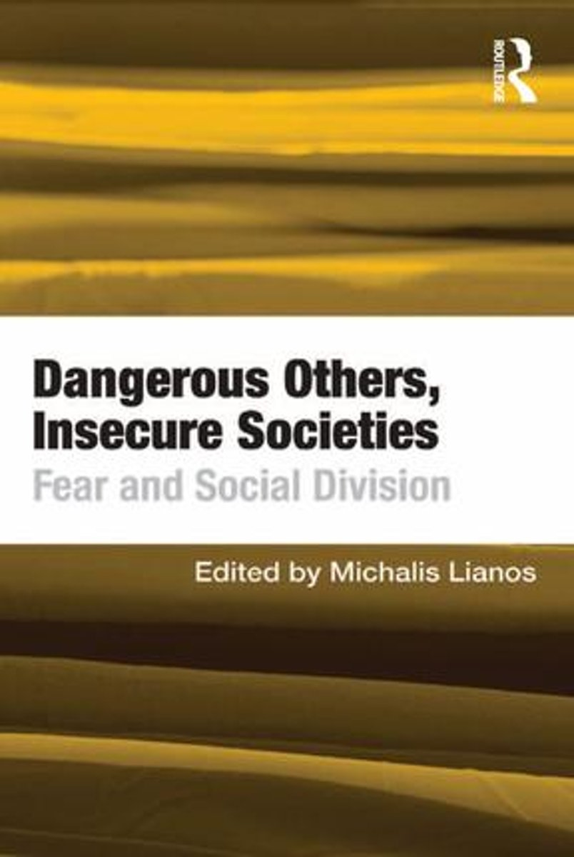 Dangerous Others, Insecure Societies