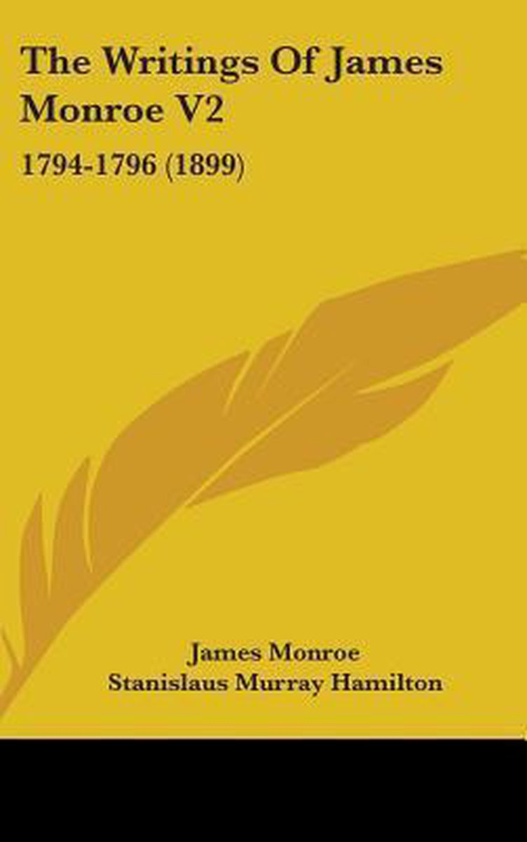 The Writings of James Monroe V2
