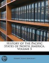 History of the Pacific States of North America, Volume 5